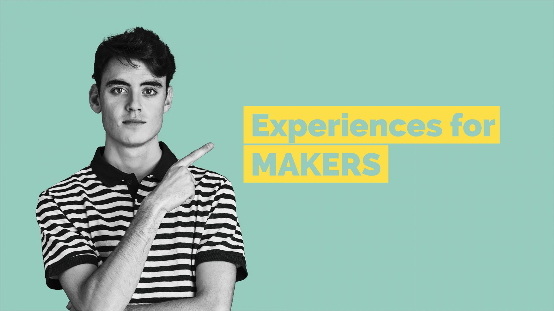 Man standing with crossed arms and pointing at text. Text over image says: Experiences for Makers.
